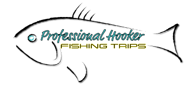 Professional Hooker Fishing Trips
